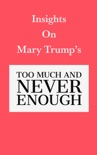 Insights on Mary Trump's Too Much and Never Enough book summary, reviews and download