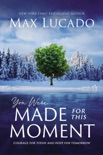 You Were Made for This Moment book summary, reviews and download