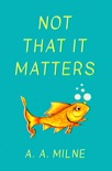 Not That It Matters book summary, reviews and downlod