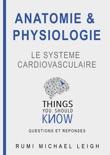 Anatomie et Physiologie: Le Système Cardiovasculaire e-book
