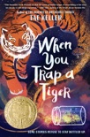 When You Trap a Tiger book summary, reviews and download