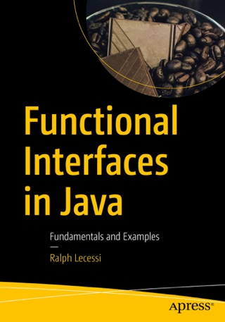Functional Interfaces in Java by Ralph Lecessi E-Book Download