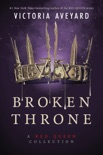 Broken Throne: A Red Queen Collection book summary, reviews and downlod