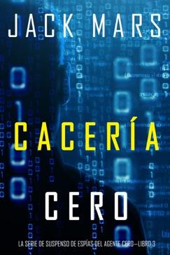 Cacería Cero (La Serie de Suspenso de Espías del Agente Cero—Libro #3) E-Book Download