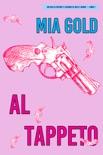 Al tappeto (Un giallo intimo e leggero di Holly Hands – 1) book summary, reviews and downlod