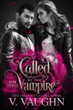 Called by the Vampire - Book 3 book summary, reviews and downlod