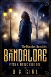 The Bandalore: Pitch & Sickle Book One