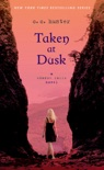 Taken at Dusk book summary, reviews and download