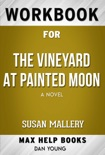 The Vineyard at Painted Moon A Novel by Susan Mallery (MaxHelp Workbooks) book summary, reviews and downlod