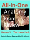All-in-One Anatomy Exam Review: Volume 5. The Lower Limb