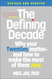 The Defining Decade book summary, reviews and download