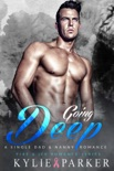 Going Deep: A Single Dad & Nanny Romance book summary, reviews and download