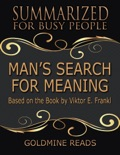 Man's Search for Meaning - Summarized for Busy People: Based On the Book By Viktor Frankl book summary, reviews and downlod