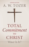 Total Commitment to Christ book summary, reviews and download