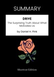 SUMMARY - Drive: The Surprising Truth About What Motivates Us by Daniel H. Pink book summary, reviews and downlod