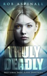 Truly Deadly book summary, reviews and download