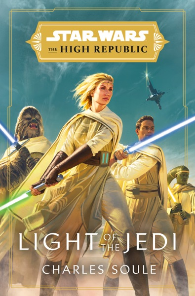 Star Wars: Light of the Jedi (The High Republic) by Charles Soule Book Summary, Reviews and E-Book Download