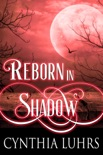 Reborn in Shadow book summary, reviews and downlod