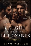 Caught Between Two Billionaires book summary, reviews and downlod