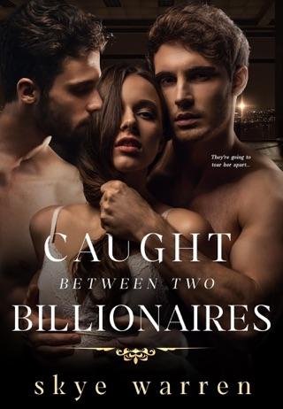 Caught Between Two Billionaires by Skye Warren E-Book Download
