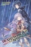 Death March to the Parallel World Rhapsody, Vol. 13 (light novel) book summary, reviews and download