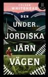 Den underjordiska järnvägen (lättläst) book summary, reviews and downlod