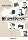 Innovátorok book summary, reviews and downlod
