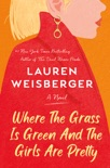 Where the Grass Is Green and the Girls Are Pretty book summary, reviews and download