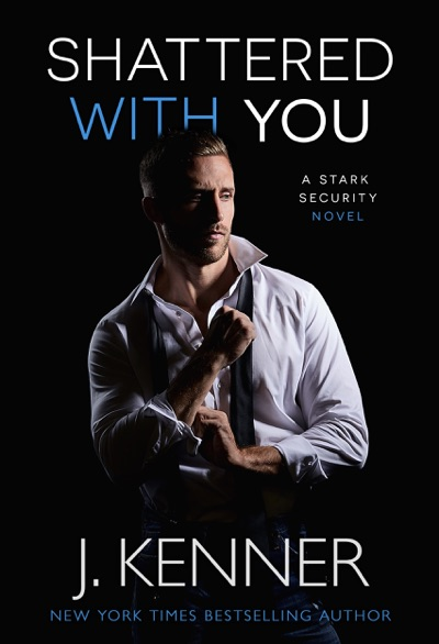Shattered With You by J. Kenner Book Summary, Reviews and E-Book Download