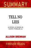 Tell No Lies: A Novel (A Quinn & Costa Thriller, 2) by Allison Brennan: Summary by Fireside Reads book summary, reviews and downlod