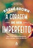 A coragem de ser imperfeito book summary, reviews and downlod