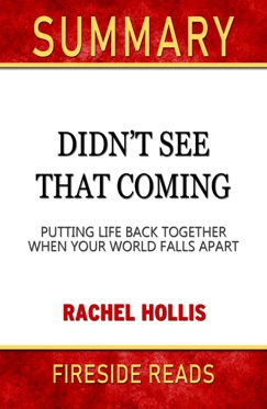 Didn't See That Coming: Putting Life Back Together When Your World Falls Apart by Rachel Hollis E-Book Download