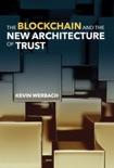 The Blockchain and the New Architecture of Trust e-book
