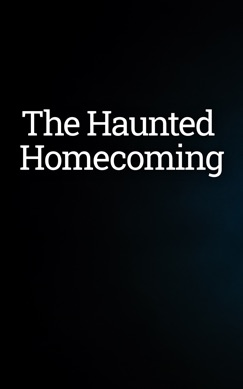 The Haunted Homecoming E-Book Download