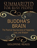 Buddha's Brain - Summarized for Busy People:The Practical Neuroscience of Happiness, Love, and Wisdom book summary, reviews and downlod