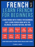 French - Learn French for Beginners - Learn French With Stories for Beginners (Vol 2) book summary, reviews and downlod