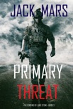 Primary Threat: The Forging of Luke Stone—Book #3 (an Action Thriller) book summary, reviews and downlod