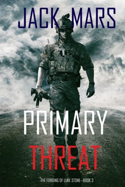 Primary Threat: The Forging of Luke Stone—Book #3 (an Action Thriller) E-Book Download