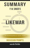 Summary: P. W. Singer's Like War book summary, reviews and downlod