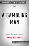 A Gambling Man: An Archer Novel, Book 2 by David Baldacci: Conversation Starters book summary, reviews and downlod