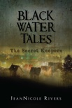 Black Water Tales: The Secret Keepers book summary, reviews and download