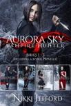 Aurora Sky: Vampire Hunter Box Set 1: Books 1-3 book summary, reviews and downlod