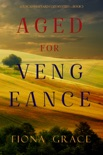 Aged for Vengeance (A Tuscan Vineyard Cozy Mystery—Book 5) book summary, reviews and downlod