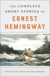 The Complete Short Stories Of Ernest Hemingway book summary, reviews and downlod