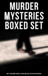 Murder Mysteries Boxed Set: 880+ True Crime Stories, Action Thrillers & Detective Mysteries book summary, reviews and downlod