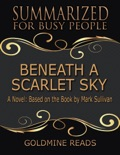 Beneath a Scarlet Sky - Summarized for Busy People: A Novel: Based on the Book by Mark Sullivan book summary, reviews and downlod