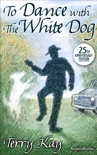 To Dance with the White Dog book summary, reviews and download
