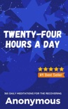 Twenty-Four Hours a Day book summary, reviews and download