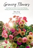 Growing Flowers book summary, reviews and download