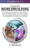 Complete Worldbuilding: An Author's Step-by-Step Guide to Building Fictional Worlds book summary, reviews and download